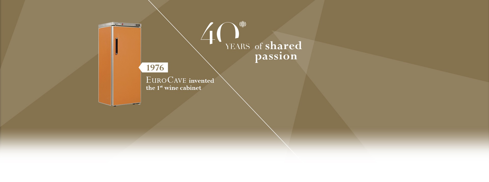 [image] In 2016, EuroCave celebrates 40 years of shared passion with you... And we deeply thank you for that!